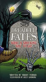Dreadful Fates: What a Shocking Way to Go! by Tracey Turner
