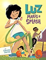 Luz Makes a Splash by Claudia Davila