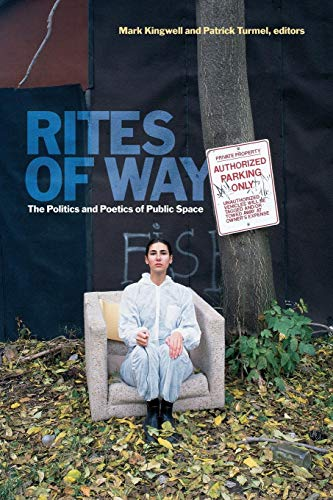 PDF Rites of Way The Politics and Poetics of Public Space Canadian Commentaries Series