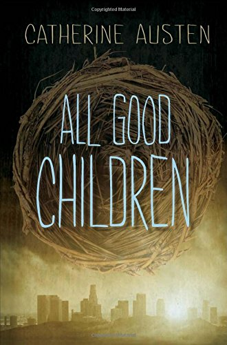 All Good Children by Catherine Austen