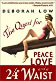 The Quest for Peace, Love, and a 24'' Waist