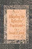 Buy Educating the Reflective Practitioner : Toward a New Design for Teaching and Learning in the Professions from Amazon
