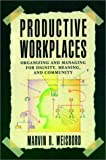 Buy Productive Workplaces : Organizing and Managing for Dignity, Meaning, and Community from Amazon