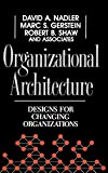 Buy Organizational Architecture : Designs for Changing Organizations from Amazon