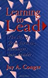 Buy Learning to Lead: The Art of Transforming Managers into Leaders from Amazon