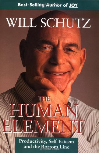The Human Element: Productivity, Self-Esteem, and the Bottom Line (Jossey-Bass Management)