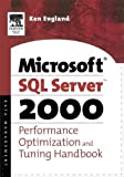 Microsoft SQL server 2000: performance optimization and tuning handbook