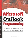 Microsoft Outlook Programming, Jumpstart for Administrators, Developers, and Power Users