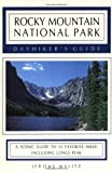 Rocky Mountain National Park Dayhiker's Guide: A Scenic Guide to 33 Favorite Hikes Including Longs Peak