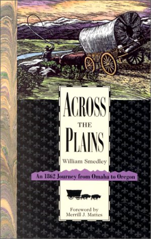 Across the Plains: An 1862 Journey from Omaha to Oregon, Smedley, William
