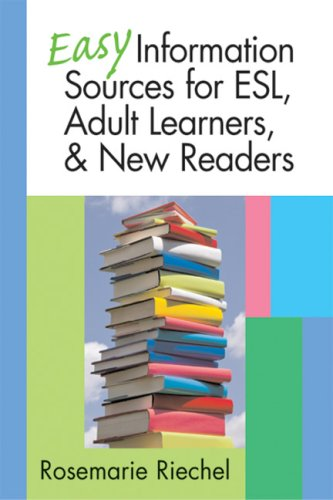Easy information sources for ESL, adult learners, & new readers - Rosemarie ...