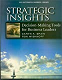 Buy Strategic Insights: Decision-Making Tools for Business Leaders from Amazon