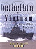 Coast Guard Action in Vietnam : Stories of Those Who Served