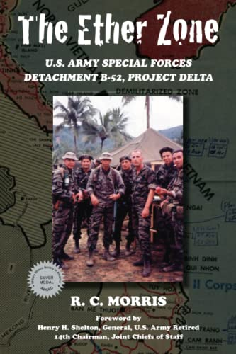 The Ether Zone: U.S. Army Special Forces Detachment B-52, Project Delta, Morris, Ray