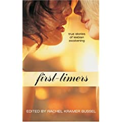 First-Timers: True Stories of Lesbian Awakening