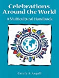 Celebrations Around the World: A Multicultural Handbook