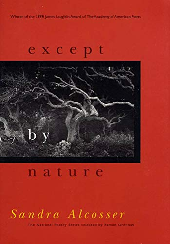 Except by Nature (National Poetry Series), Alcosser, Sandra