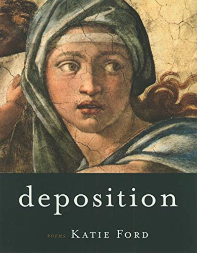 Deposition: Poems, Ford, Katie