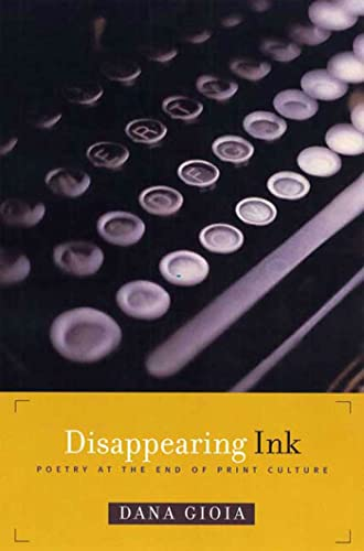 Disappearing Ink: Poetry at the End of Print Culture, Gioia, Dana