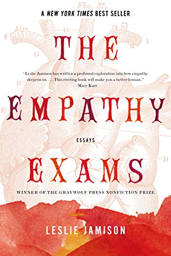 The Empathy Exams: Essays, Jamison, Leslie