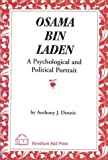 Osama Bin Laden: A Psychological and Political Portrait
