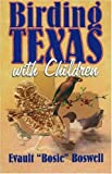 Birding Texas with Children