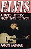 Elvis: A Radio History from 1945 to 1955