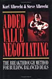 Buy Added Value Negotiating: The Breakthrough Method for Building Balanced Deals from Amazon