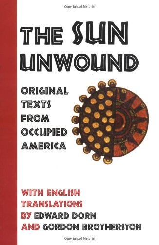 The Sun Unwound: Original Texts from Occupied America