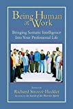 Buy Being Human At Work: Bringing Somatic Intelligence Into Your Professional Life from Amazon