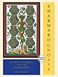 Pharmako/Gnosis, Revised and Updated: Plant Teachers and the Poison Path, Pendell, Dale