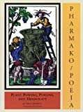 Pharmako/Poeia: Plant Powers, Poisons, and Herbcraft, Pendell, Dale