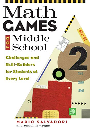 Math Games for Middle School: Challenges and Skill-Builders for Students at Every Level