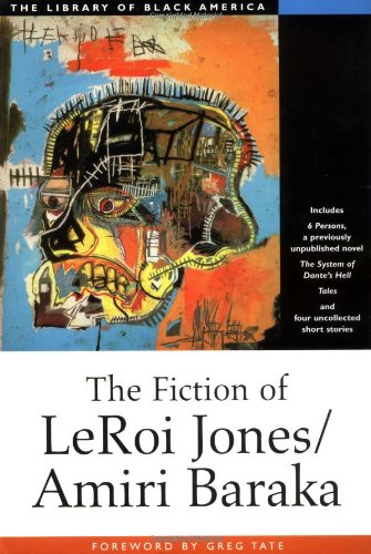 The Fiction of Leroi Jones/Amiri Baraka (Library of Black America), Jones, LeRoi; Baraka, Imamu Amiri; Baraka, Amiri