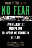 No fear [electronic resource] : a whistleblower's triumph over corruption and retaliation at the EPA