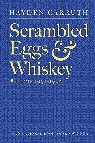 Scrambled Eggs & Whiskey: Poems, 1991-1995, Carruth, Hayden