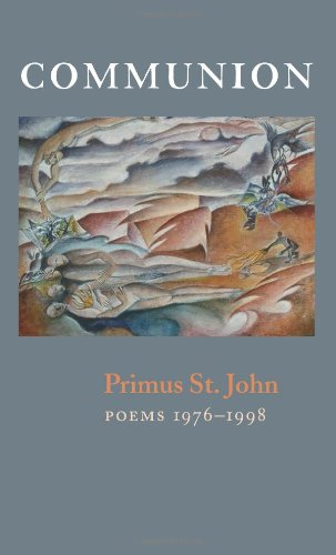 Communion: New & Selected Poems, St. John, Primus