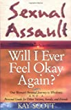 Sexual Assault: Will I Ever Feel OK Again?