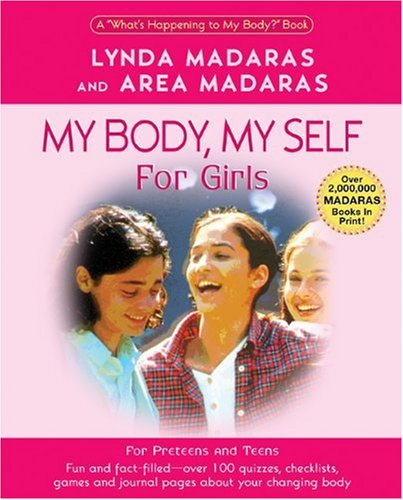 "My Body, My Self for Girls: The ""What's Happening to My Body"" Workbook, Madaras, Lynda; Madaras, Area"
