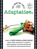 Adaptation: The Shooting Script by Charlie and Donald Kaufman