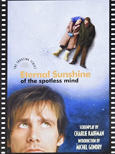 Eternal Sunshine of the Spotless Mind: The Shooting Script (Newmarket Shooting Script Series)