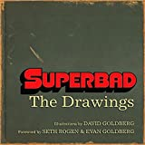 Superbad: The Drawings (2008) (Book) illustrated by David Goldberg