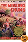 The Missing Chums (The Hardy Boys Mystery Stories , No 4) by Franklin Dixon