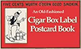 An Old Fashioned Cigar Box Label Postcard Book: Postcards from the Good Old Days