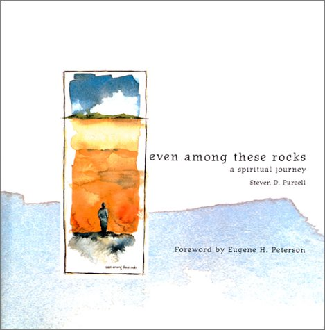 Even Among These Rocks - A Spiritual Journey, Steven Purcell