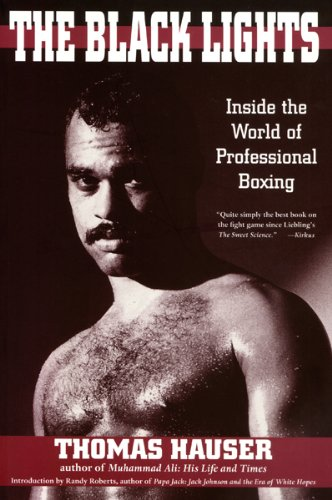 BLACK LIGHTS: INSIDE THE WORLD OF PROFESSIONAL BOXING (Sweet Science: Boxing in Literature and History)