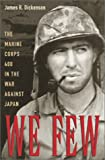 We Few: The Marine Corps 400 in the War Against Japan