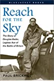 Reach for the Sky: The Story of Douglas Bader, Legless Ace of the Battle of Britain (Bluejacket Books)
