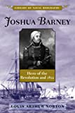 Joshua Barney: Hero of the Revolution and 1812