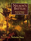 Nelson's Battles : The Art of Victory in the Age of Sail